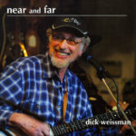 Dick Weissman Near and Far Album Cover
