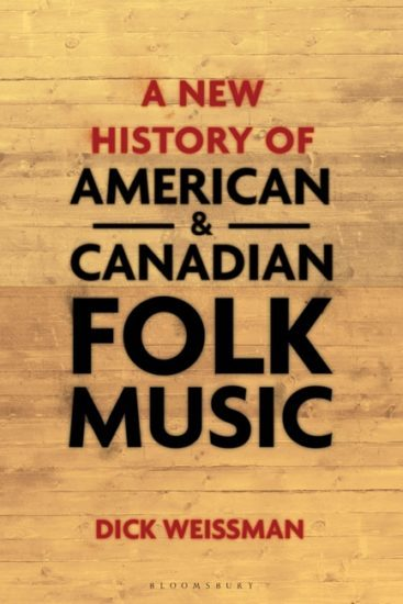 Dick Weissman A New History of American and Canadian Folk Music